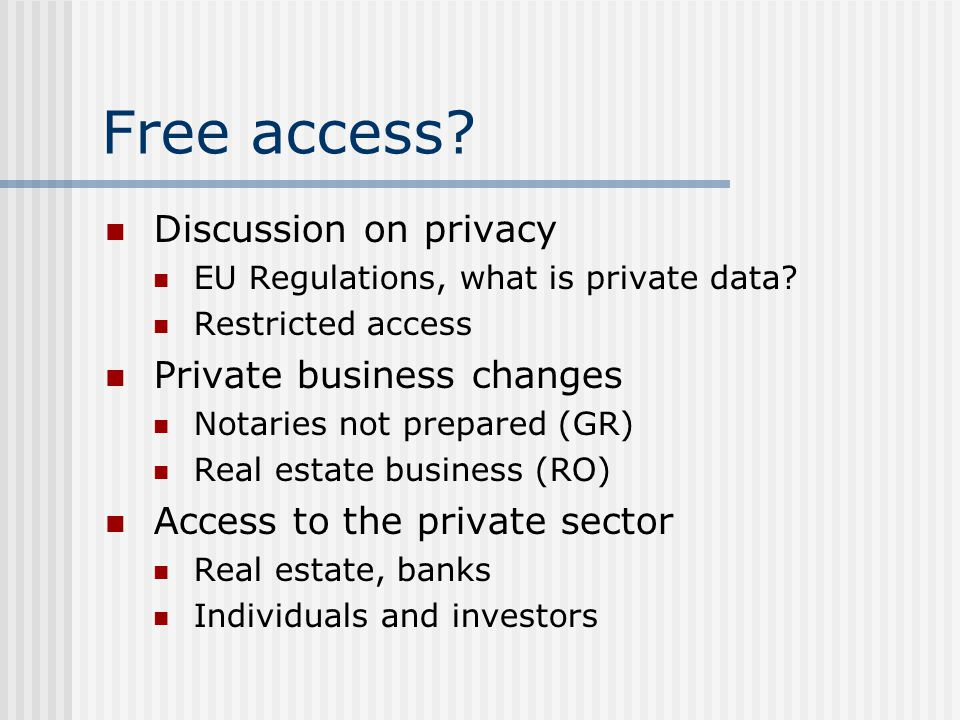 Free access. Discussion on privacy EU Regulations, what is private data.