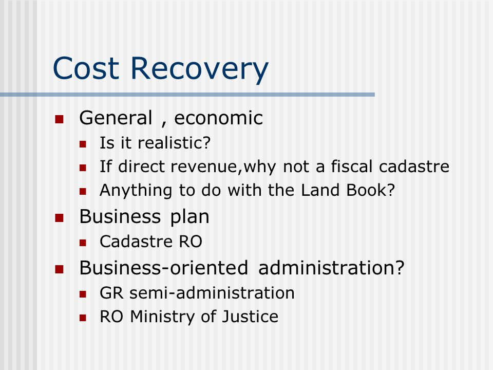 Cost Recovery General, economic Is it realistic.