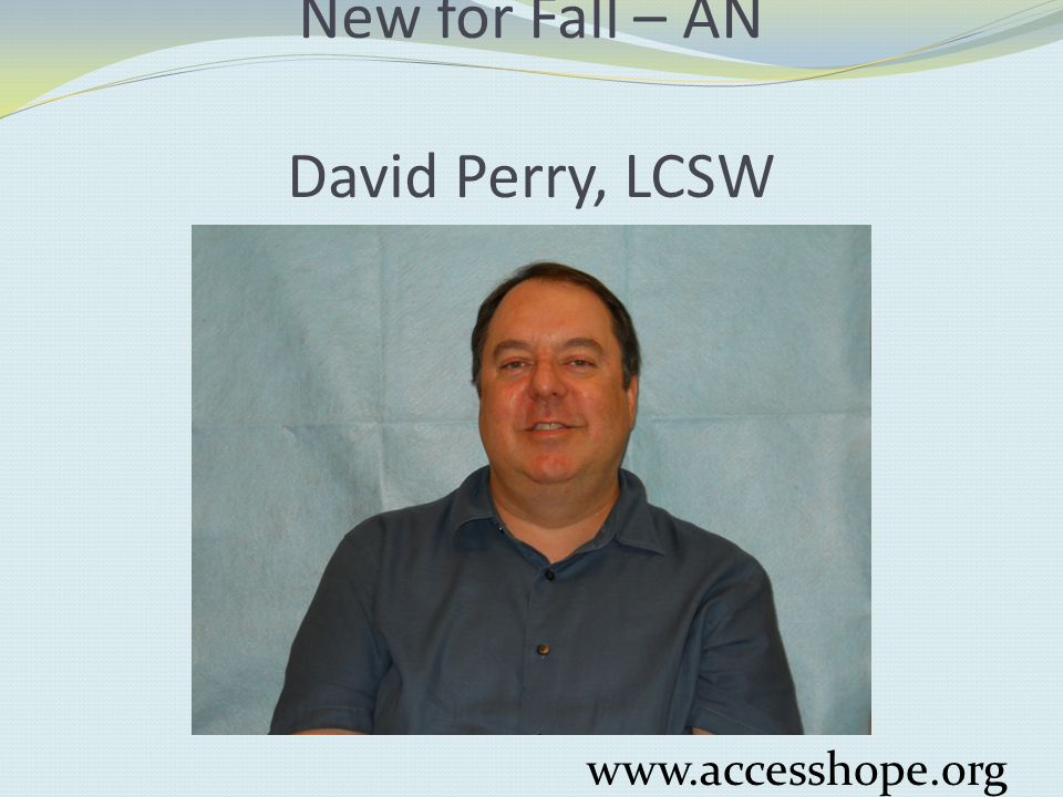 New for Fall – AN David Perry, LCSW