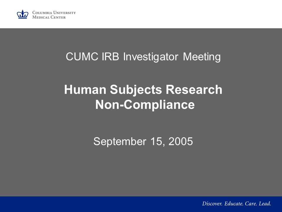 CUMC IRB Investigator Meeting Human Subjects Research Non-Compliance September 15, 2005