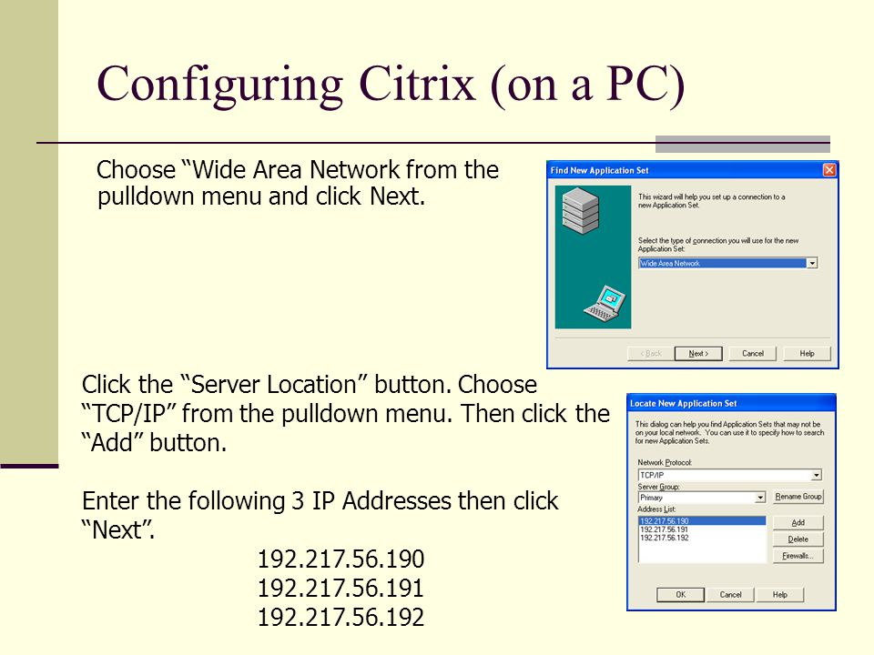 Configuring Citrix (on a PC) Choose Wide Area Network from the pulldown menu and click Next.
