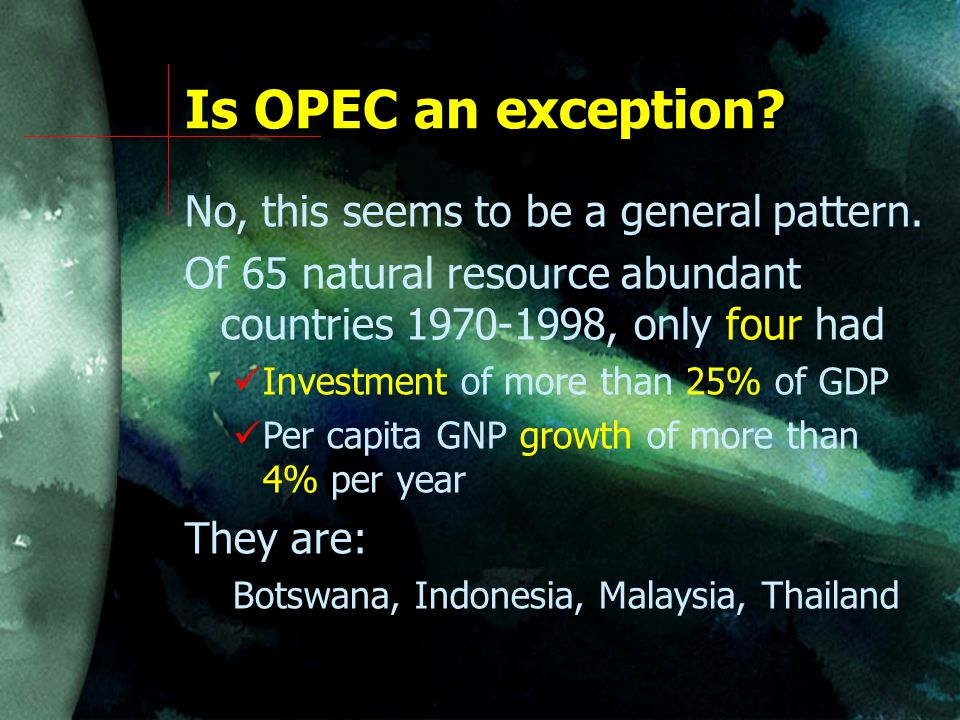 Is OPEC an exception. No, this seems to be a general pattern.