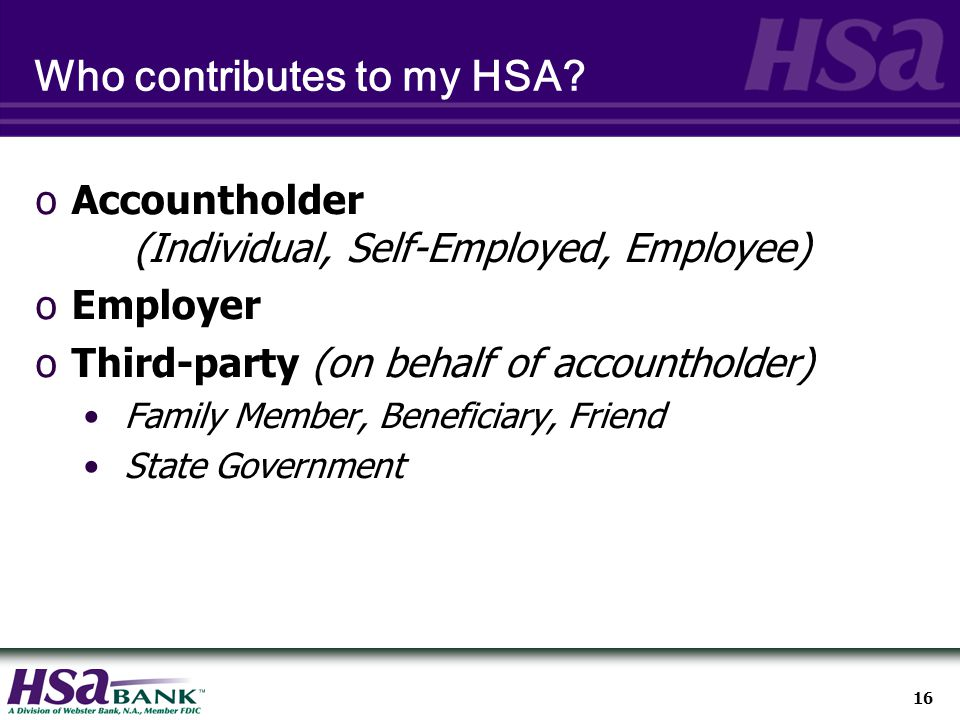 16 Who contributes to my HSA.