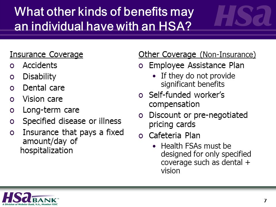 7 What other kinds of benefits may an individual have with an HSA.