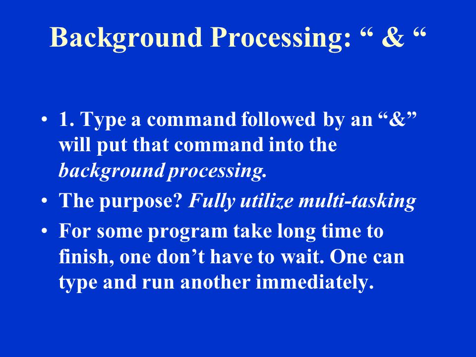 Background Processing: & 1.