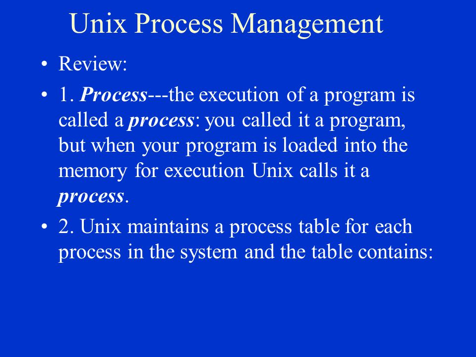 Unix Process Management Review: 1.