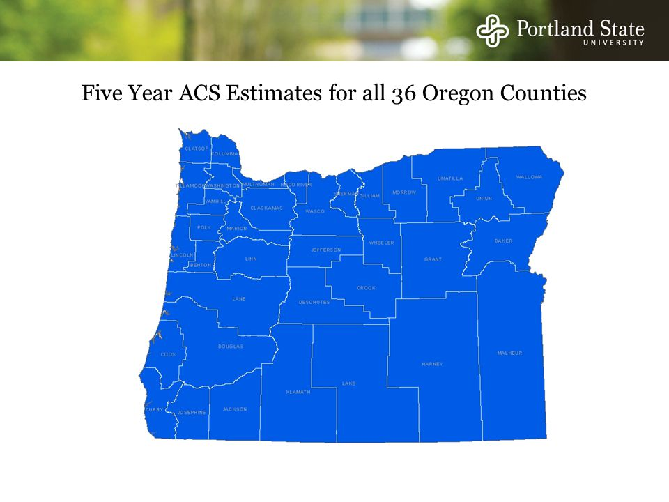 Five Year ACS Estimates for all 36 Oregon Counties
