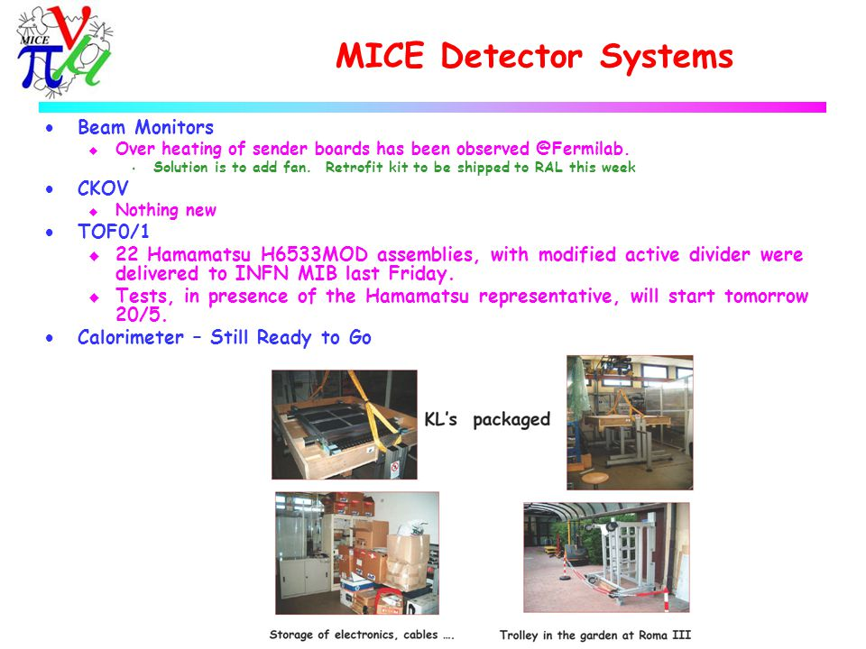 MICE Detector Systems  Beam Monitors u Over heating of sender boards has been