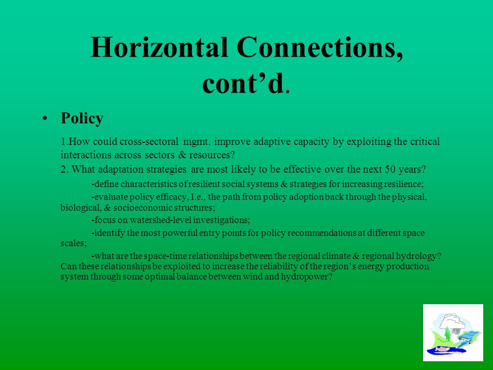 Horizontal Connections, cont'd. Policy 1.How could cross-sectoral mgmt.