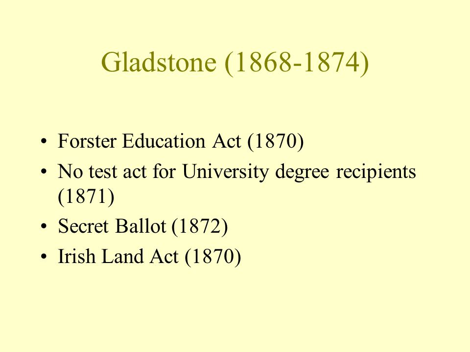 Reforms 1867 Reform Bill—ploy by Disraeli to tie working class voters to Conservatives 1868—Working class voters elect Gladstone's Liberals