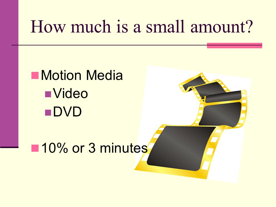 How much is a small amount Motion Media Video DVD 10% or 3 minutes