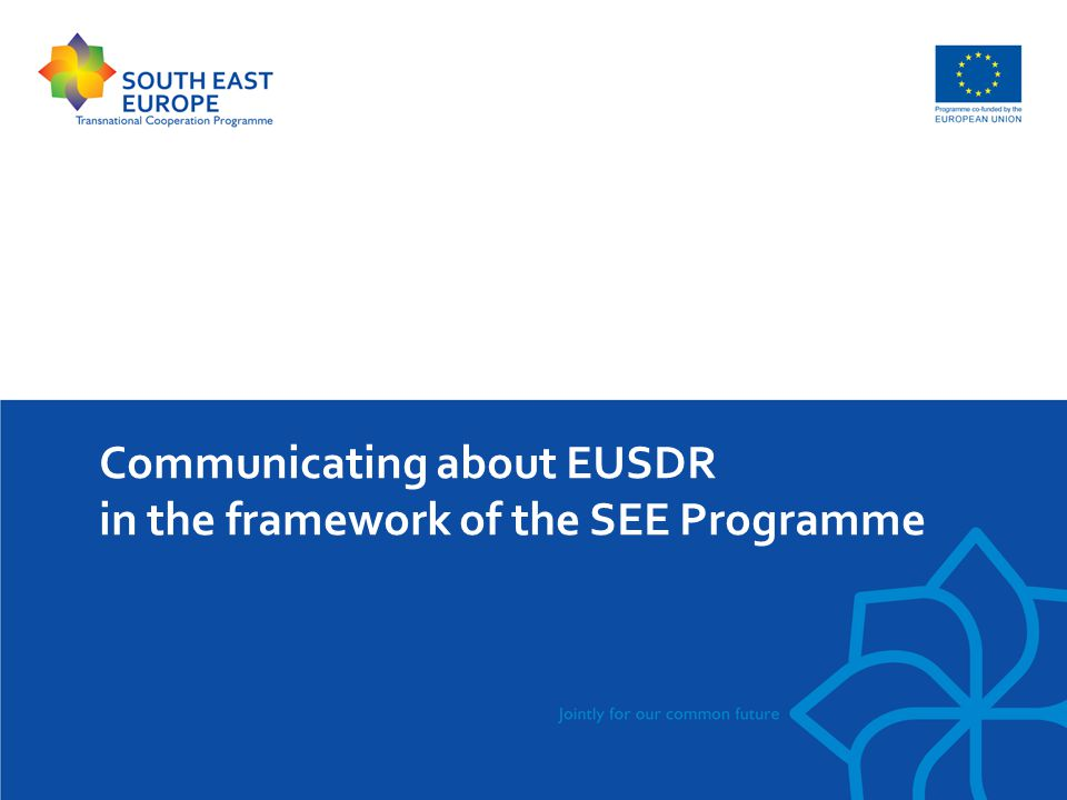 Communicating about EUSDR in the framework of the SEE Programme