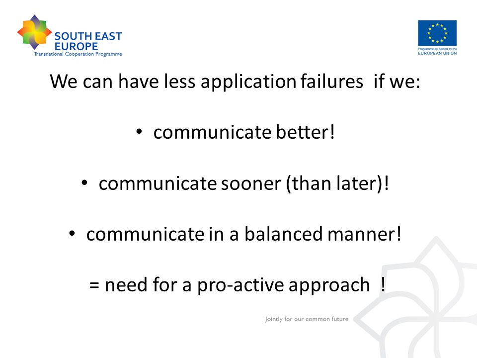We can have less application failures if we: communicate better.