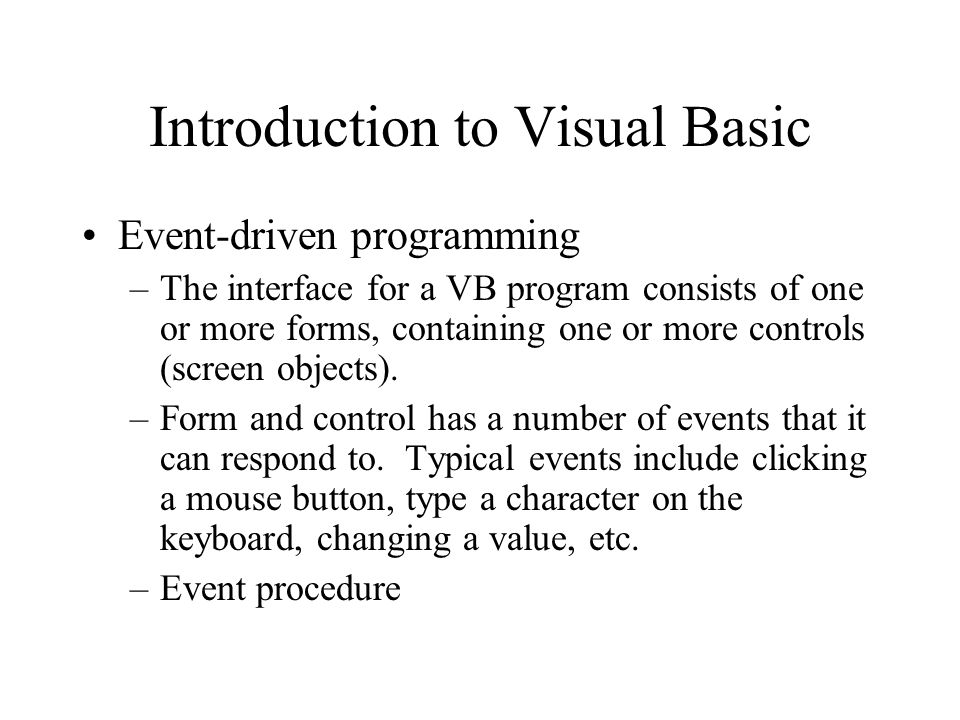 Introduction to Visual Basic Event-driven programming –The interface