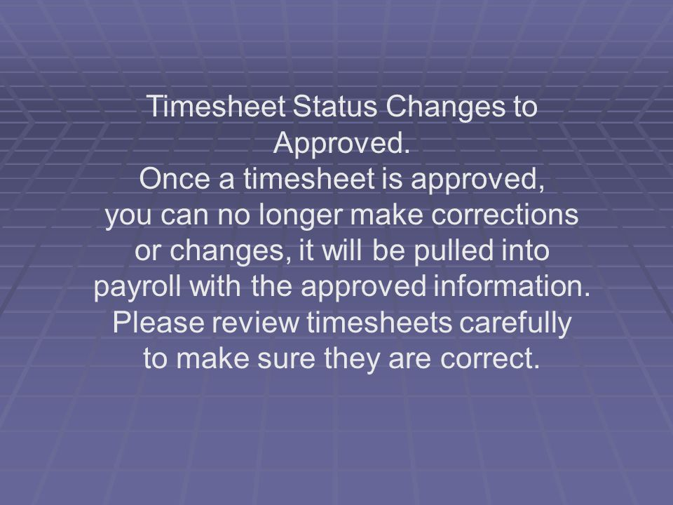 Timesheet Status Changes to Approved.