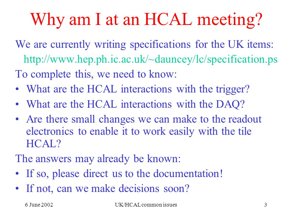 6 June 2002UK/HCAL common issues3 Why am I at an HCAL meeting.