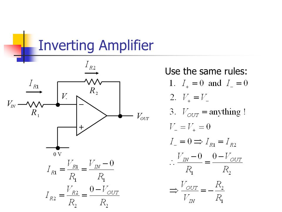 Inverting Amplifier Use the same rules: