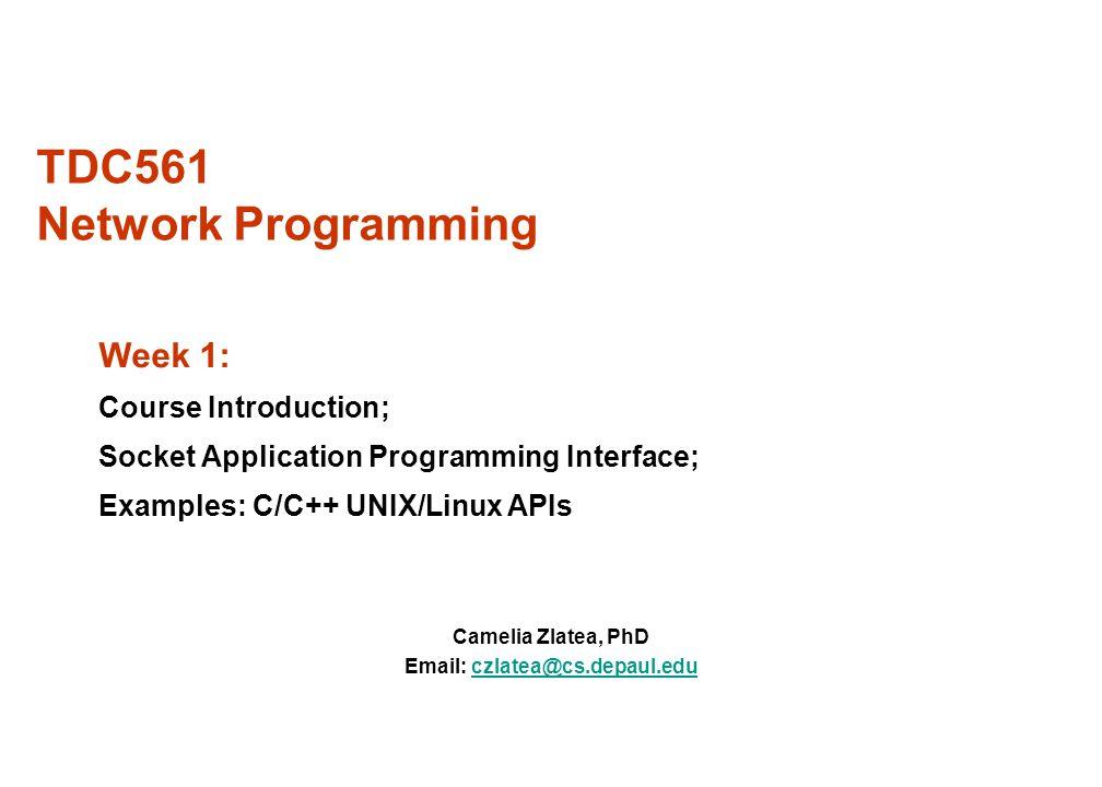 TDC561 Network Programming Camelia Zlatea, PhD Week 1