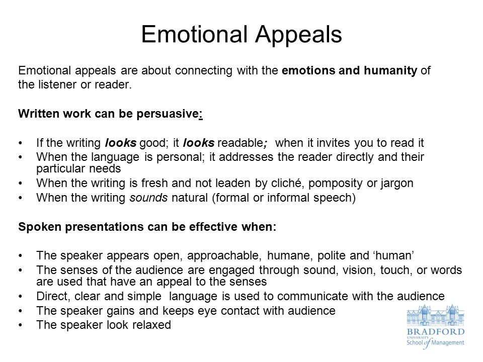 Emotional Appeals Emotional appeals are about connecting with the emotions and humanity of the listener or reader.