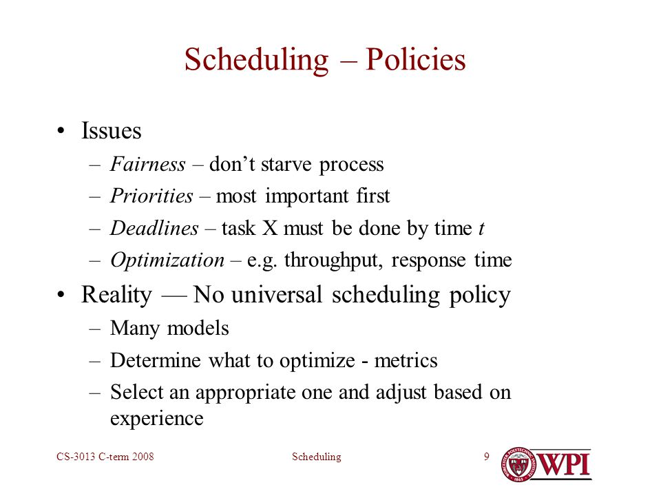SchedulingCS-3013 C-term Scheduling The art and science of