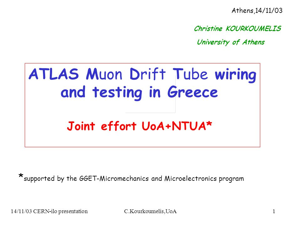 14/11/03 CERN-ilo presentationC.Kourkoumelis,UoA1 ATLAS Muon ... on tube dimensions, tube assembly, tube fuses, tube terminals,
