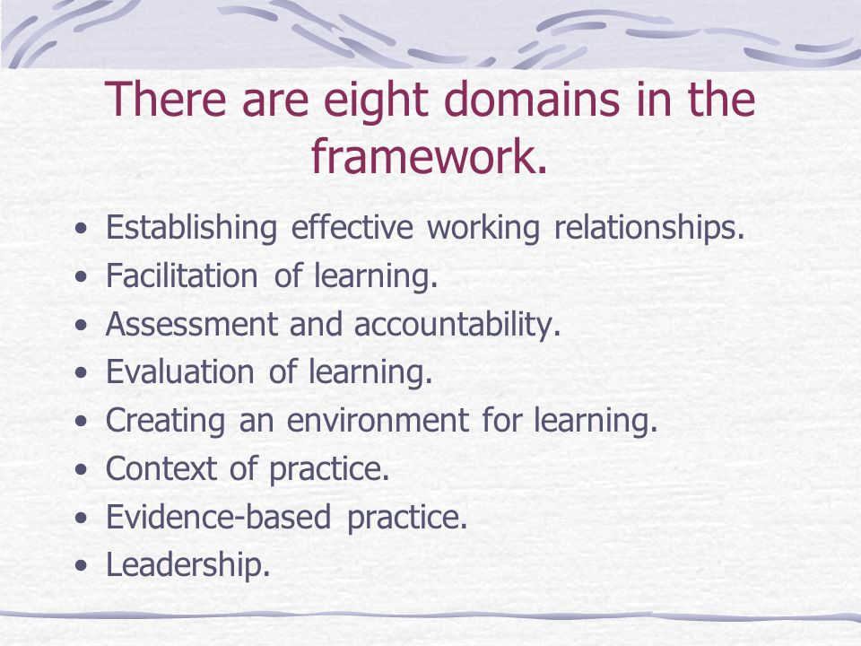 There are eight domains in the framework. Establishing effective working relationships.