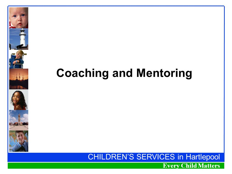 CHILDREN'S SERVICES in Hartlepool Every Child Matters Coaching and Mentoring