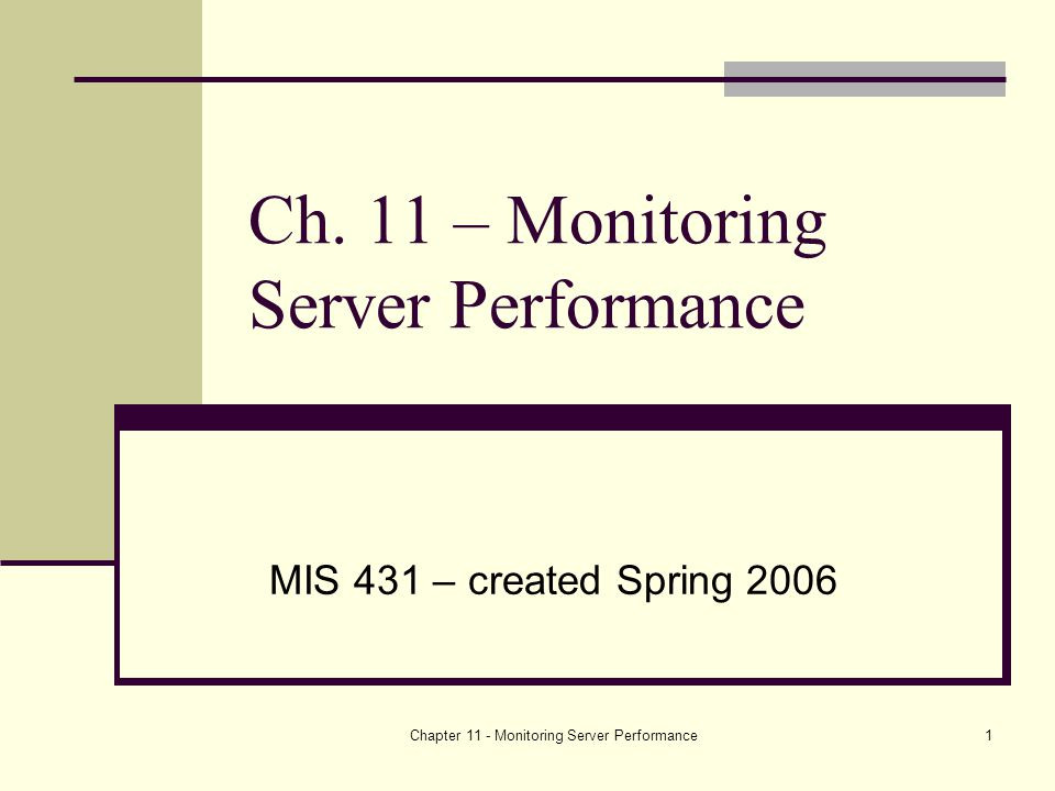 Chapter 11 - Monitoring Server Performance1 Ch.