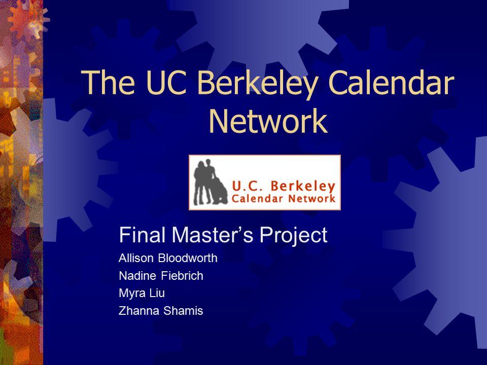 The Uc Berkeley Calendar Network Final Master S Project Allison