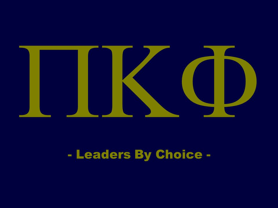 Leaders By Choice Some Facts Pi Kappa Phi Was Founded December