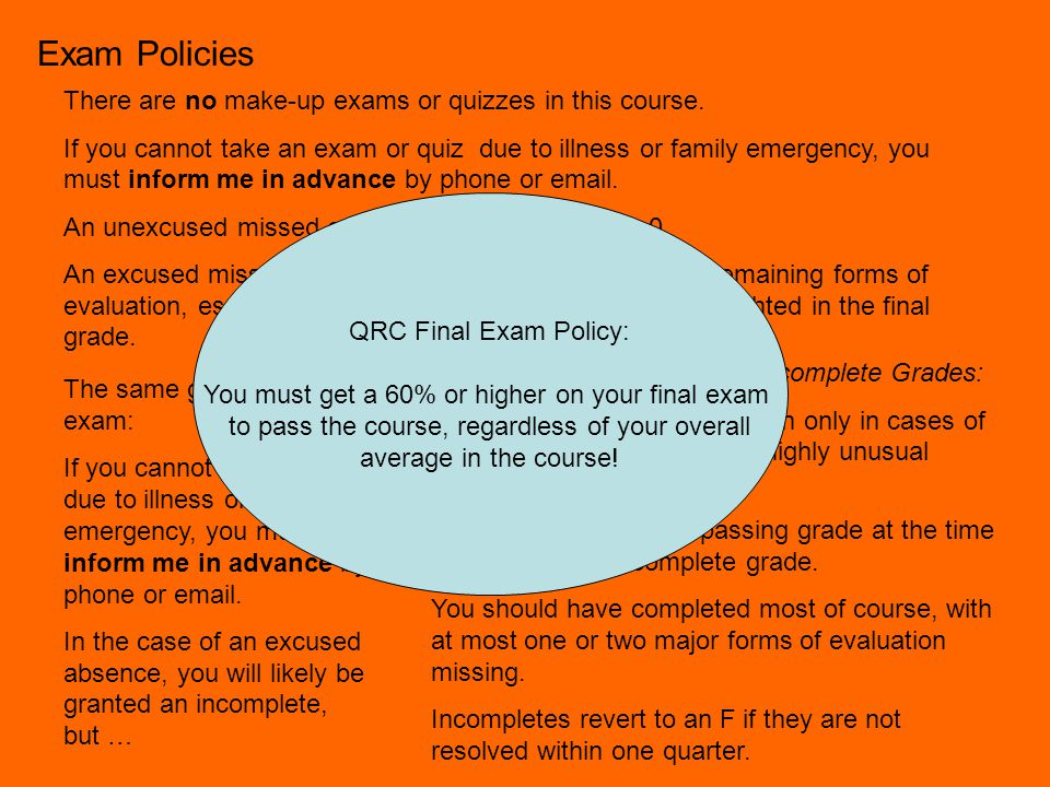 Exam Policies There are no make-up exams or quizzes in this course.