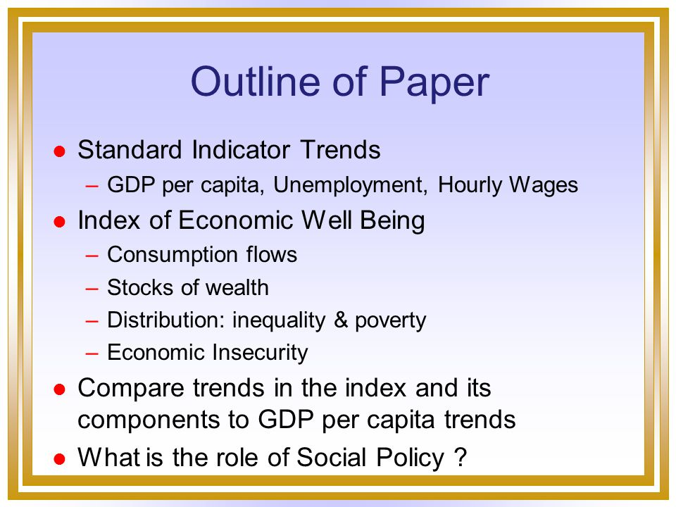 Questions l Has economic well being increased or decreased .