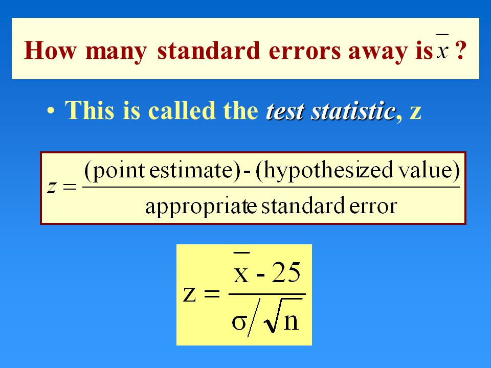 How many standard errors away is test statisticThis is called the test statistic, z