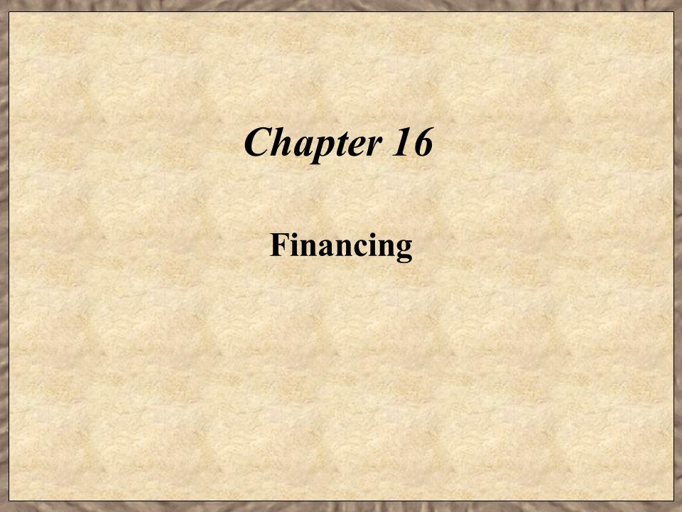 Chapter 16 Financing