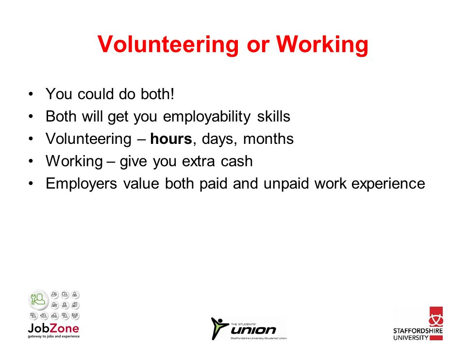Volunteering or Working You could do both.