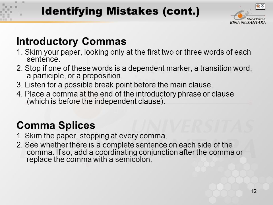 12 Identifying Mistakes (cont.) Introductory Commas 1.
