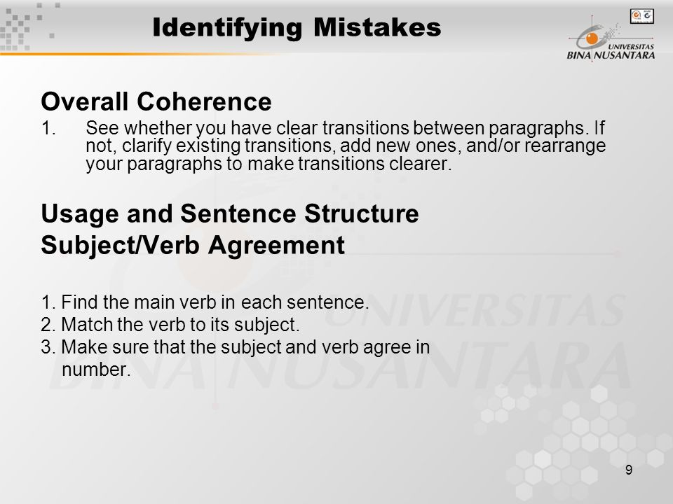 9 Identifying Mistakes Overall Coherence 1.See whether you have clear transitions between paragraphs.