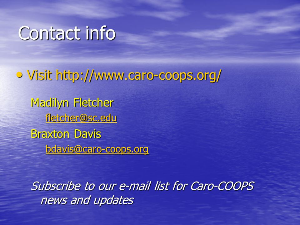 Contact info Visit   Visit   Madilyn Fletcher Braxton Davis Subscribe to our  list for Caro-COOPS news and updates