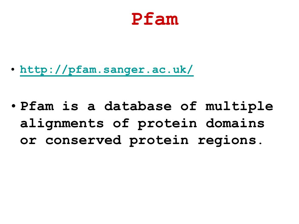 Pfam   Pfam is a database of multiple alignments of protein domains or conserved protein regions.