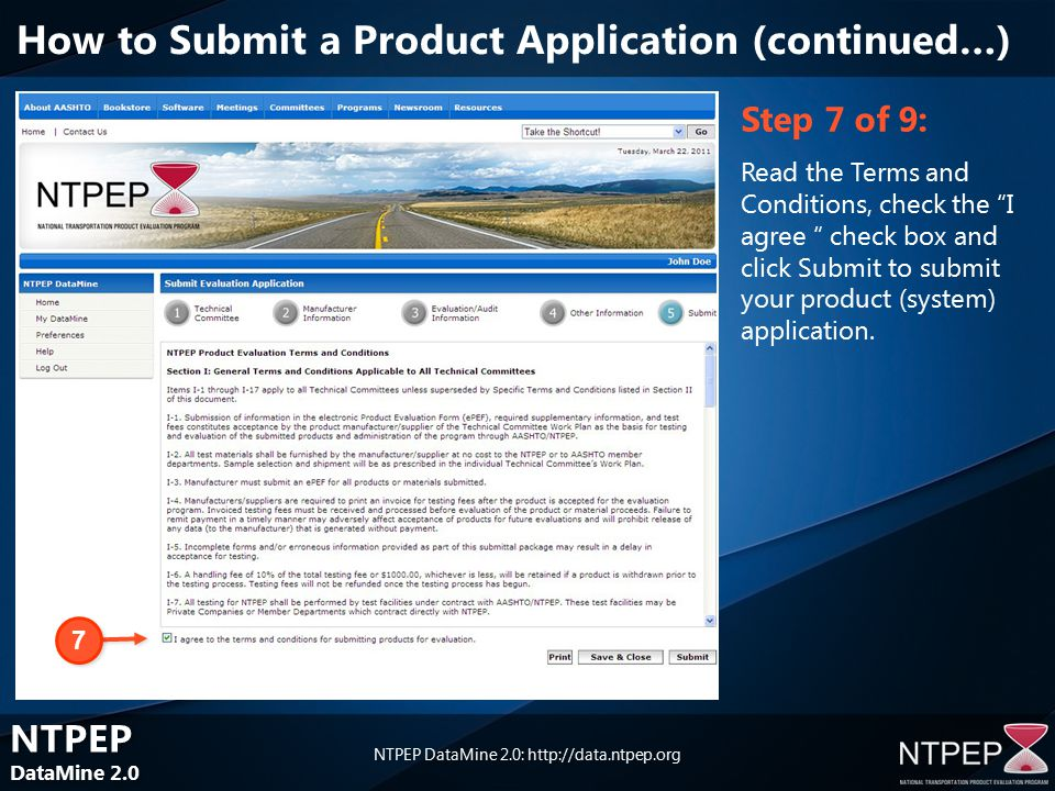 NTPEP DataMine 2.0 NTPEP DataMine 2.0 NTPEP DataMine 2.0:   Step 7 of 9: Read the Terms and Conditions, check the I agree check box and click Submit to submit your product (system) application.
