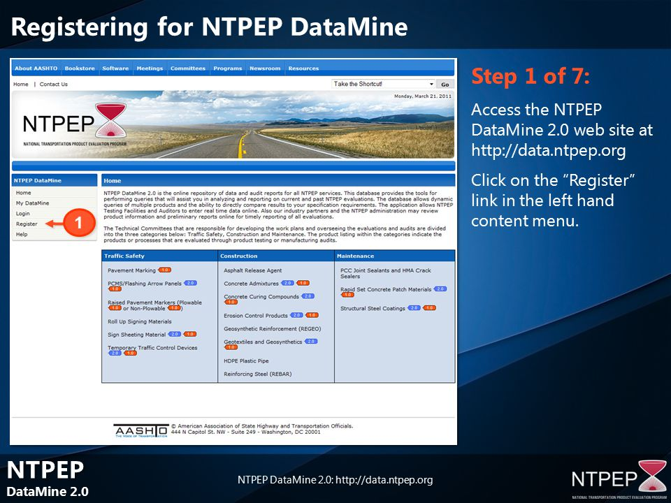 NTPEP DataMine 2.0 NTPEP DataMine 2.0 NTPEP DataMine 2.0:   Step 1 of 7: Access the NTPEP DataMine 2.0 web site at   Click on the Register link in the left hand content menu.