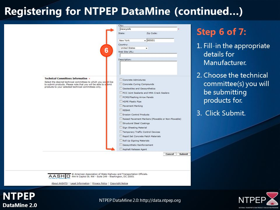 NTPEP DataMine 2.0 NTPEP DataMine 2.0 NTPEP DataMine 2.0: Step 6 of 7: 1.Fill-in the appropriate details for Manufacturer.