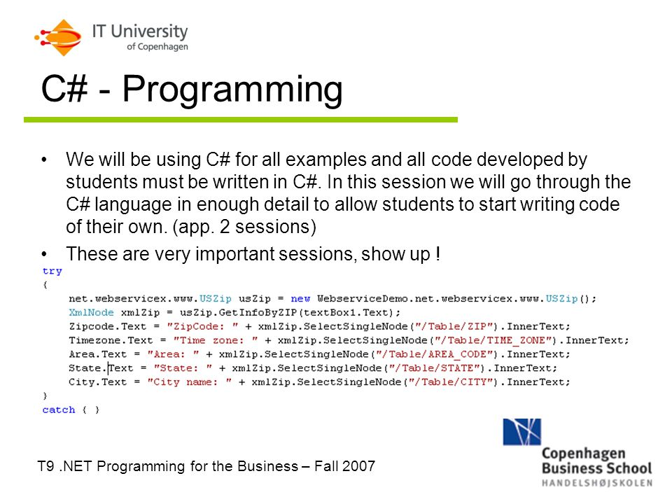 T9 NET Programming for the Business – Fall 2007 Welcome Welcome to