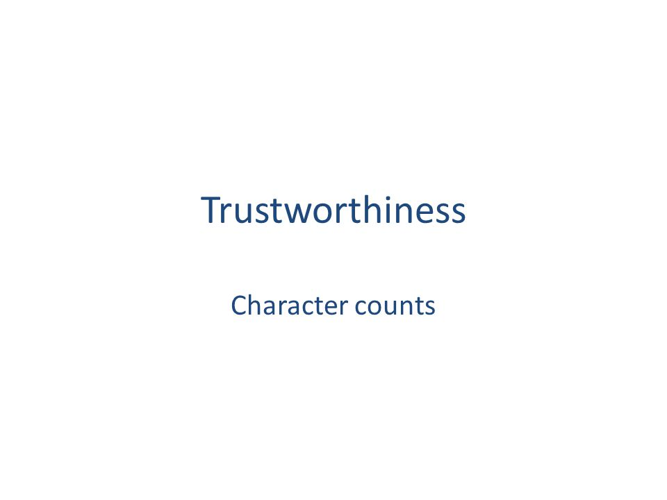 Trustworthiness Character counts
