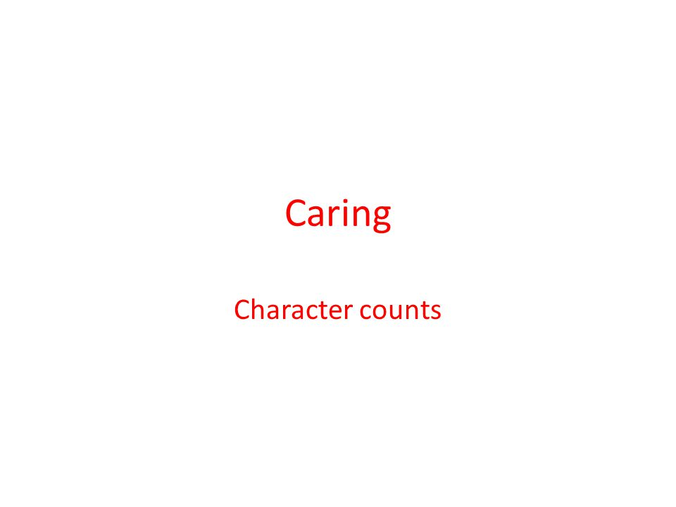 Caring Character counts