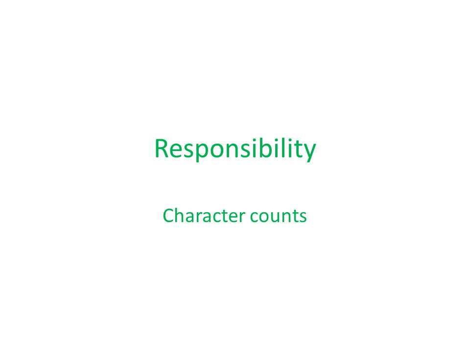 Responsibility Character counts