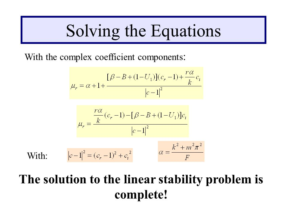 Solving the Equations With the complex coefficient components : The solution to the linear stability problem is complete.