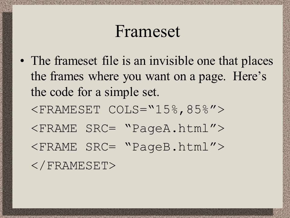 Frames How to Create Frames in HTML Dr. Sanders. Why Frames? Frames ...