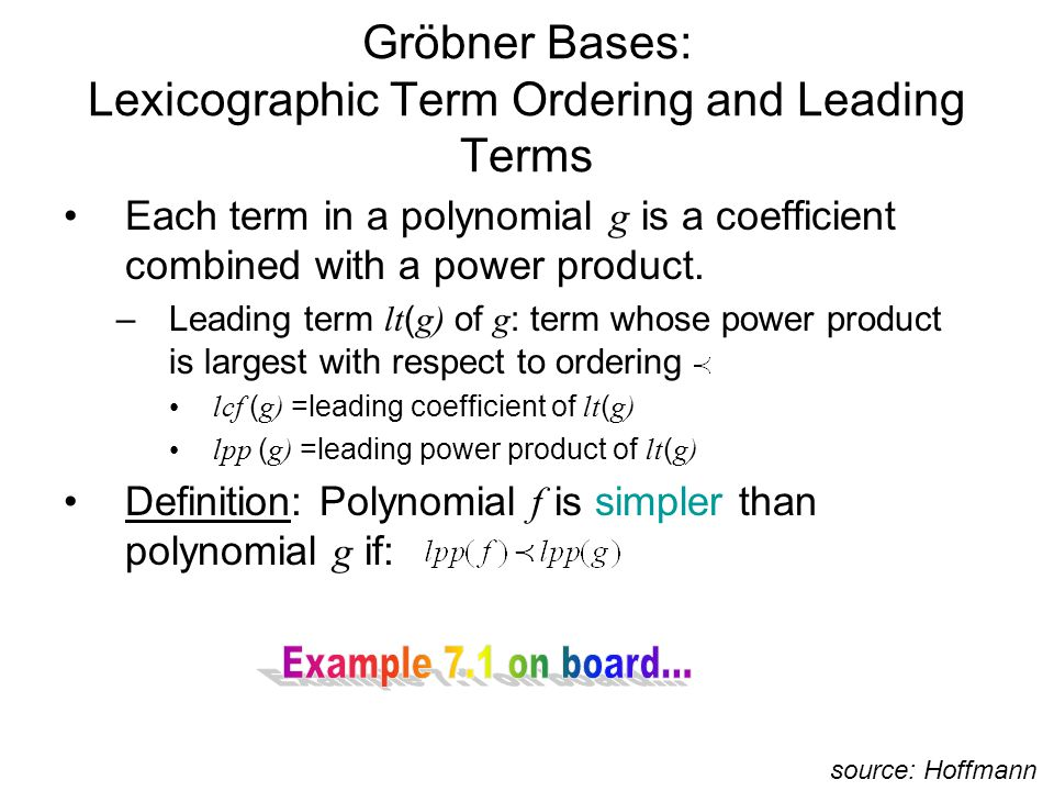 Gröbner Bases: Lexicographic Term Ordering and Leading Terms Each term in a polynomial g is a coefficient combined with a power product.
