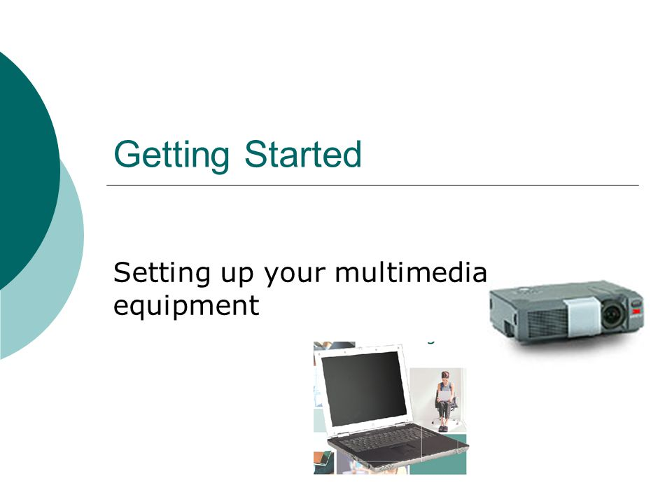 Getting Started Setting up your multimedia equipment